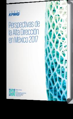 Perspectivas de la Alta Dirección en México 2017